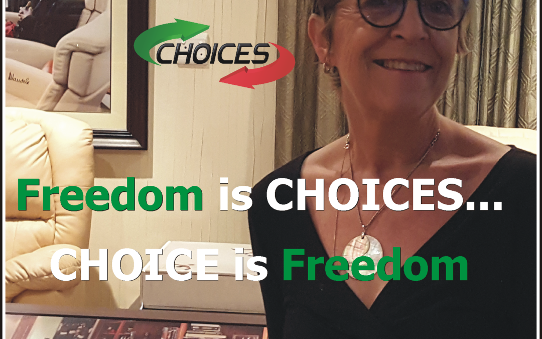 Freedom is Choices…. Choices is Freedom
